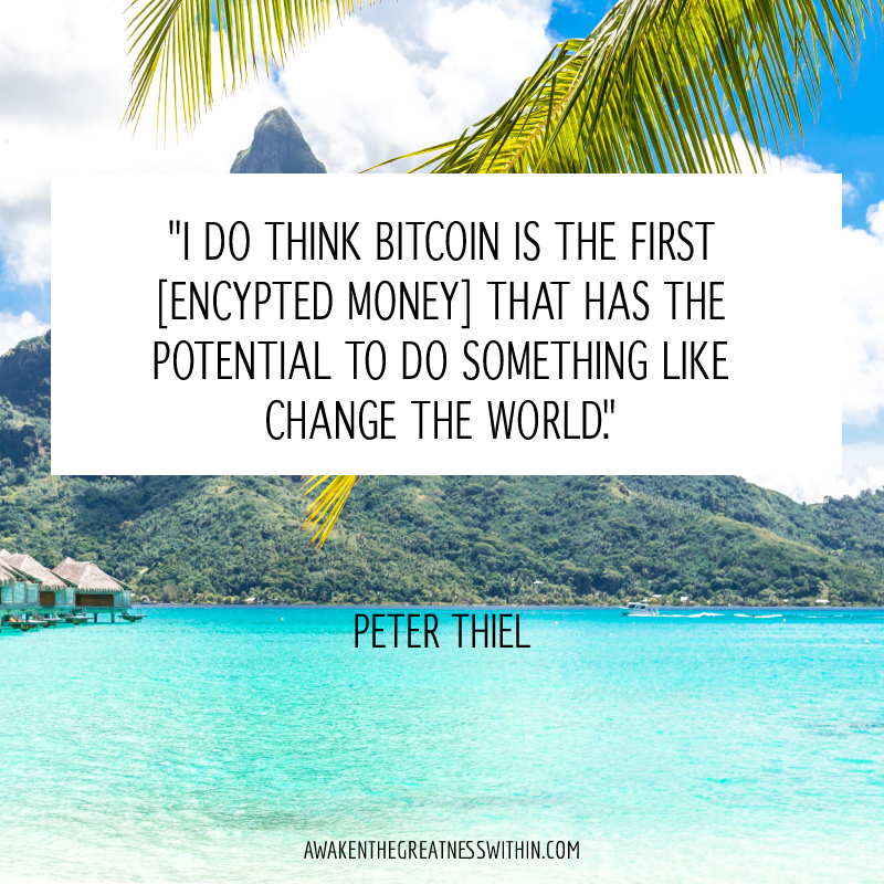 I do think Bitcoin is the first [encrypted money] that has the potential to do something like change the world