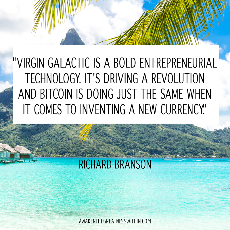 Virgin Galactic is a bold entrepreneurial technology. It's driving a revolution and Bitcoin is doing just the same when it comes to inventing a new currency