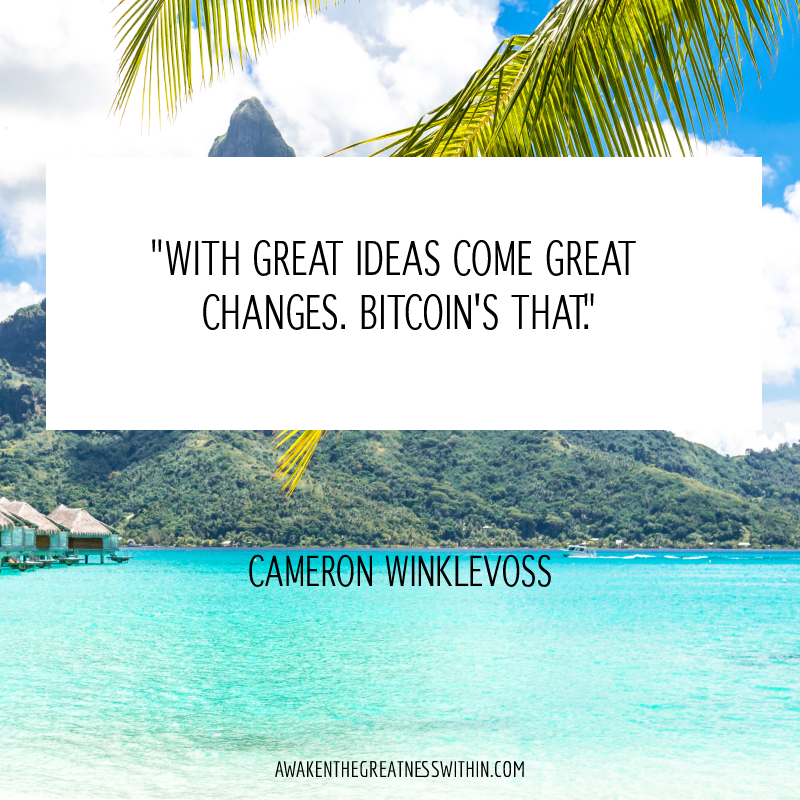 With great ideas come great changes. Bitcoin's that
